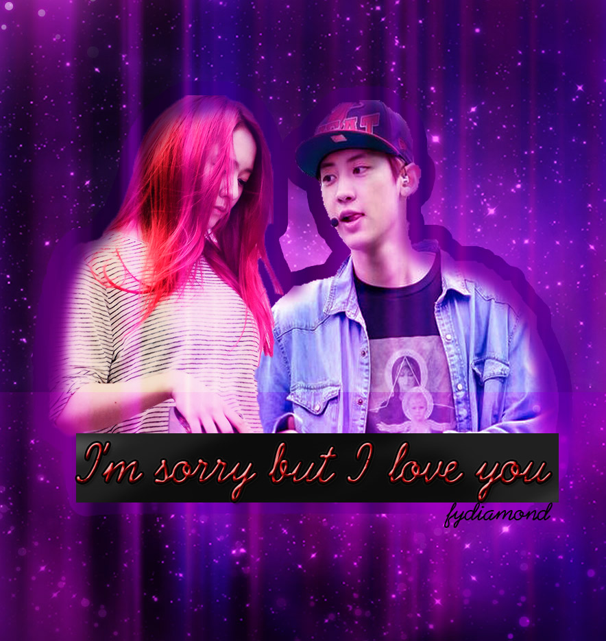 I'm Sorry But I Love You | EXO FanFiction Indonesia