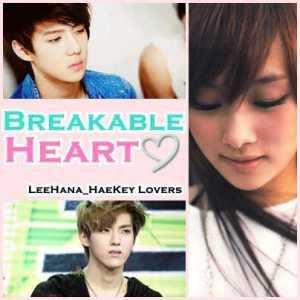 breakable heart...