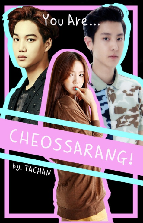 You Are CheosSarang (First Love)!