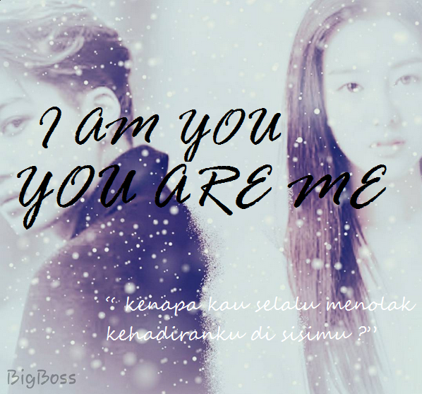I AM YOU YOU ARE ME [ poster ].PNG