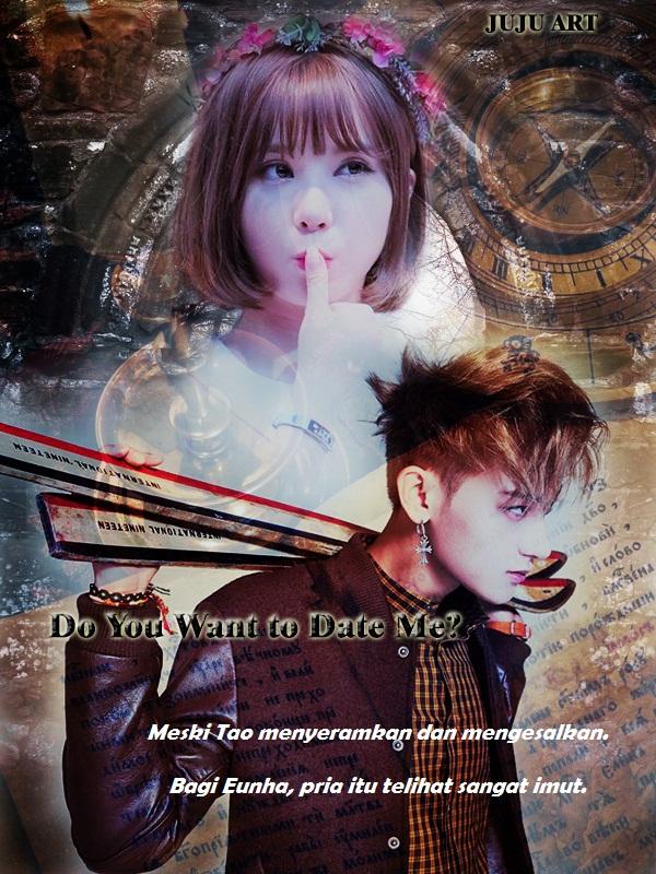 do you want to date me (Tao & Eun)
